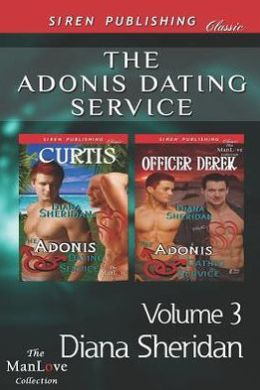 The Adonis Dating Service, Volume 3 [The Adonis Dating Service: Curtis: The Adonis Dating Service: Officer Derek] (Siren Publishing Classic Manlove)