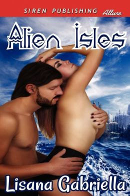 Alien Isles (Siren Publishing Allure)