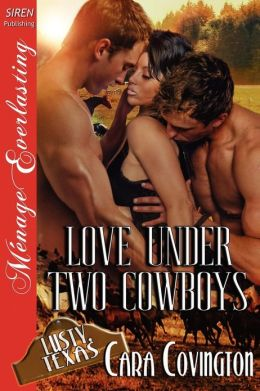 Love Under Two Cowboys [Lusty, Texas 10] (Siren Publishing Menage Everlasting)