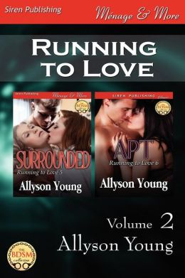 Running to Love, Volume 2 [Surrounded: Apt] (Siren Publishing Menage and More)