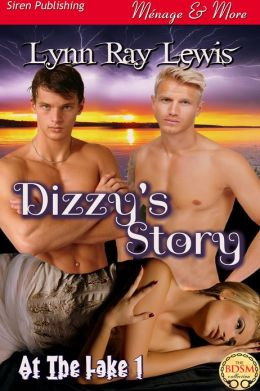 Dizzy's Story [At the Lake 1] (Siren Publishing Menage and More)