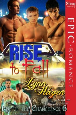 Rise to Fall [Rise of the Changelings, Book 6] (Siren Publishing Epic, ManLove)