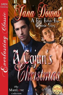 A Cajun's Christmas [A Rock Bottom Boys' Christmas Story] (Siren Publishing Everlasting Classic ManLove)