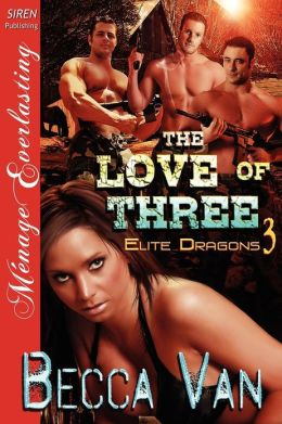 The Love of Three [Elite Dragons 3] (Siren Publishing Menage Everlasting)