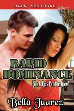 Rapid Dominance [Black Ops Brotherhood 1] (Siren Publishing Classic)