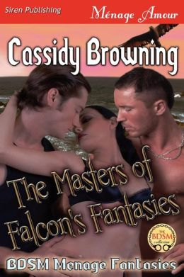 The Masters of Falcon's Fantasies [Bdsm Menage Fantasies 2] (Siren Publishing Menage Amour)