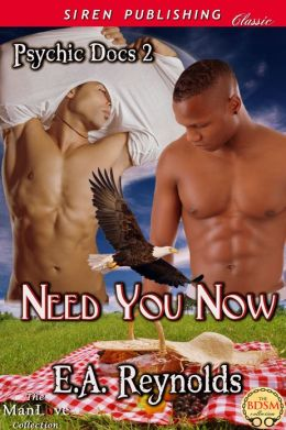 Need You Now [Psychic Docs 2] (Siren Publishing Classic ManLove)