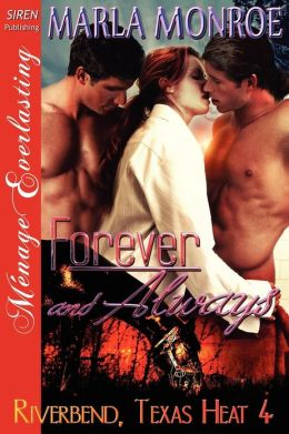 Forever and Always [Riverbend, Texas Heat 4] (Siren Publishing Menage Everlasting)