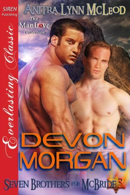 Devon Morgan [Seven Brothers for McBride 5] (Siren Publishing Everlasting Classic ManLove)