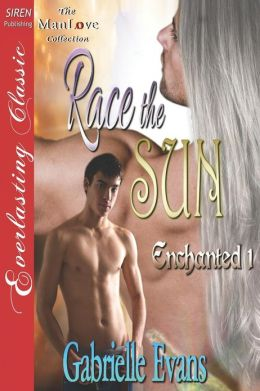 Race the Sun [Enchanted 1] (Siren Publishing Everlasting Classic ManLove)
