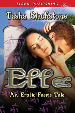 Elle: An Erotic Faerie Tale (Siren Publishing Classic)