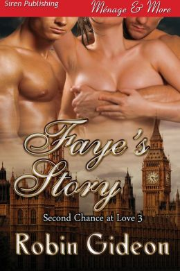 Faye's Story [Second Chance at Love 3] (Siren Publishing Menage and More)