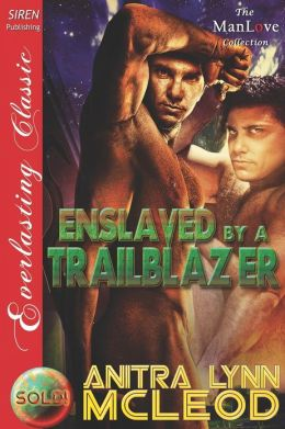 Enslaved by a Trailblazer [Sold! 3] (Siren Publishing Everlasting Classic Manlove)