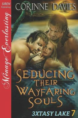 Seducing Their Wayfaring Souls [3xtasy Lake 7] (Siren Publishing Menage Everlasting)