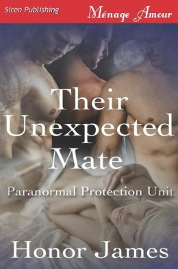 Their Unexpected Mate [Paranormal Protection Unit 1] (Siren Publishing Menage Amour)