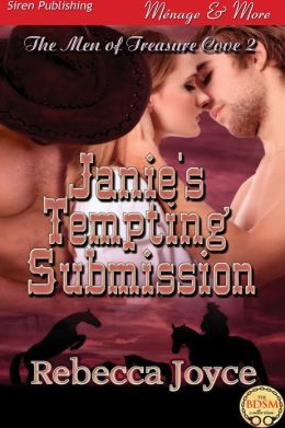 Janie's Tempting Submission [The Men of Treasure Cove 2] (Siren Publishing Menage and More)