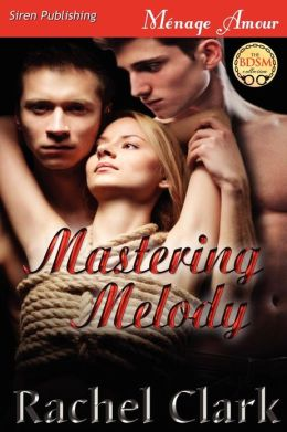 Mastering Melody (Siren Publishing Menage Amour)