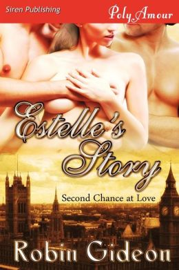 Estelle's Story [Second Chance at Love 1] (Siren Publishing Polyamour)