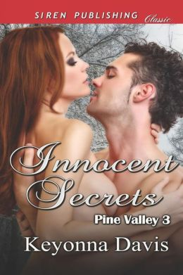 Innocent Secrets [Pine Valley 3] (Siren Publishing Classic)
