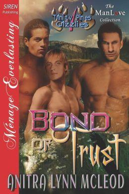 Bond of Trust [Trinity Pines Grizzlies 1] (Siren Publishing Menage Everlasting Manlove)
