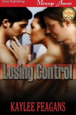 Losing Control (Siren Publishing Menage Amour)