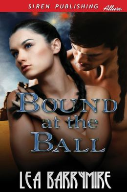 Bound at the Ball (Siren Publishing Allure)