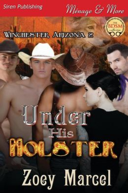 Under His Holster [Winchester, Arizona 2] (Siren Publishing Menage and More)