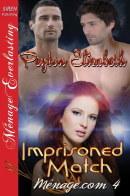 Imprisoned Match [Ménage.com 4] (Siren Publishing Menage Everlasting)