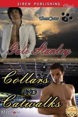 Collars and Catwalks [TomCats 4] (Siren Publishing Classic ManLove)