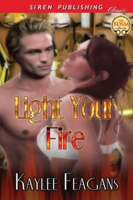 Light Your Fire (Siren Publishing Classic)