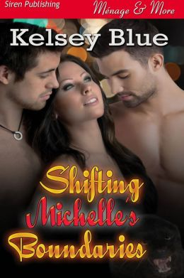 Shifting Michelle's Boundaries (Siren Publishing Menage & More)