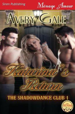 Katarina's Return [The Shadowdance Club 1] (Siren Publishing Menage Amour)