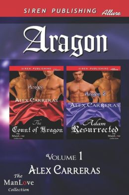 Aragon, Volume 1 [The Count of Aragon: Adam Resurrected] (Siren Publishing Allure Manlove)