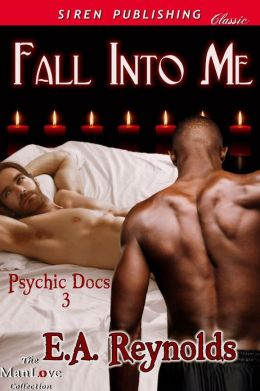 Fall into Me [Psychic Docs 3] (Siren Publishing Classic ManLove)