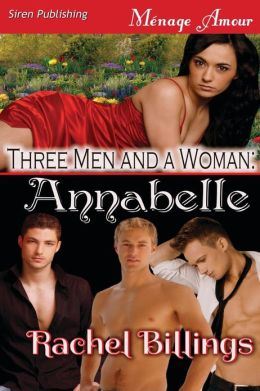 Three Men and a Woman: Annabelle (Siren Publishing Menage Amour)