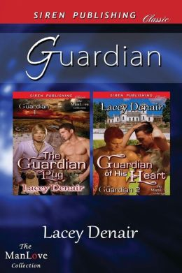 Guardian [The Guardian Pug: Guardian of His Heart] (Siren Publishing Classic Manlove)