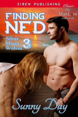 Finding Ned [Silver Moon Wolves 3] (Siren Publishing Classic ManLove)