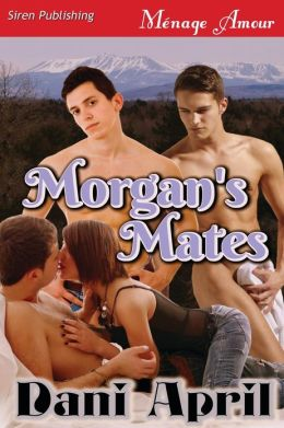 Morgan's Mates (Siren Publishing Menage Amour)