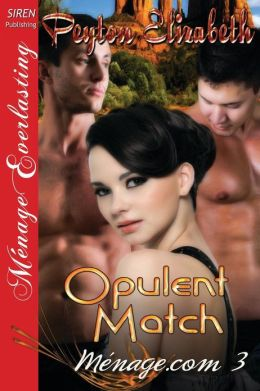 Opulent Match [Menage.com 3] (Siren Publishing Menage Everlasting)