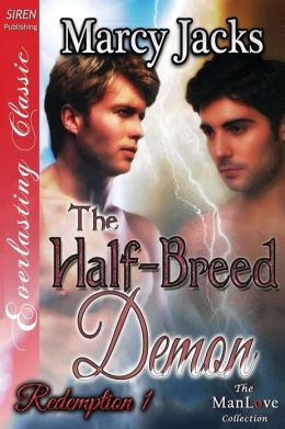The Half-Breed Demon [Redemption 1] (Siren Publishing Everlasting Classic Manlove)
