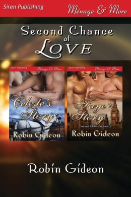 Second Chance at Love [Celeste's Story: Faye's Story] (Siren Publishing Menage and More)