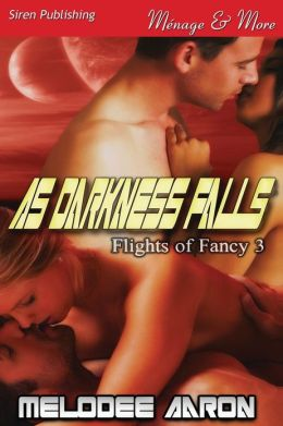 As Darkness Falls [Flights of Fancy 3] (Siren Publishing Menage and More)