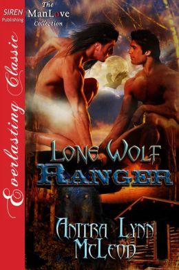 Lone Wolf Ranger (Siren Publishing Everlasting Classic ManLove)