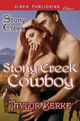Stony Creek Cowboy [Stony Creek] (Siren Publishing Classic)
