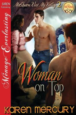 Woman on Top [Mcqueen Was My Valley 2] (Siren Publishing Menage Everlasting)