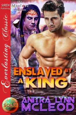 Enslaved by a King [Sold! 5] (Siren Publishing Everlasting Classic ManLove)