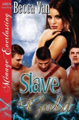 Slave Gold (Siren Publishing Menage Everlasting)