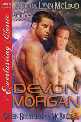 Devon Morgan [Seven Brothers for McBride 5] (Siren Publishing Everlasting Classic Manlove)