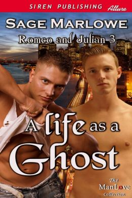 A Life as a Ghost [Romeo & Julian 3] (Siren Publishing Allure ManLove)