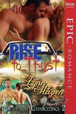 Rise to Trust [Rise of the Changelings, Book 2] (Siren Publishing Epic Romance, Manlove)